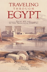 Traveling Through Egypt: From 450 B.C. to the Twentieth Century ebook by Deborah Manley,Sahar Abdel-Hakim