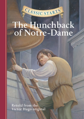 Classic Starts The Hunchback Of Notre Dame Ebook By Victor Hugo