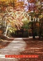 Seasons of Life ebook by Tracy Yoder