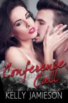 Conference Call ebook by Kelly Jamieson