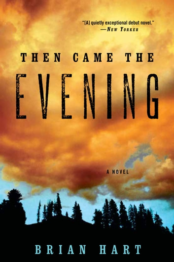 Then Came the Evening - A Novel ebook by Brian Hart