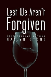 Lest We Aren't Forgiven ebook by Railyn Stone