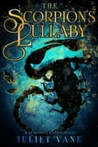 The Scorpion's Lullaby ebook by Juliet Vane