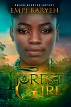 Forest Girl ebook by Empi Baryeh