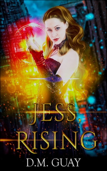 Jess, Rising ebook by DM Guay