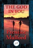 The God In You ebook by Prentice Mulford