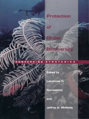 Protection of Global Biodiversity - Converging Strategies ebook by Lakshman D. Guruswamy,Jeffrey McNeely
