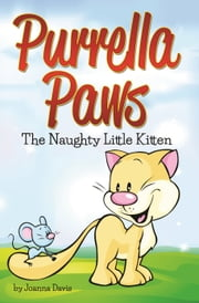 Purrella Paws The Naughty Little Kitten ebook by Joanna Davis
