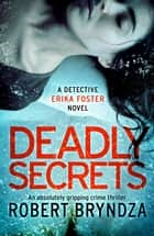 Deadly Secrets - An absolutely gripping crime thriller ebook by