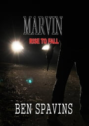 Marvin: Rise To Fall ebook by Ben Spavins