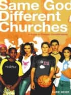 Same God, Different Churches ebook by Katie Meier