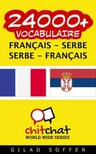24000+ vocabulaire Français - Serbe ebook by Gilad Soffer