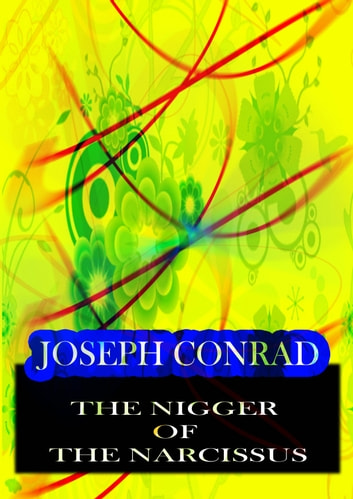 THE NIGGER Of THE NARCISSUS - A TALE OF THE FORECASTLE ebook by Joseph Conrad