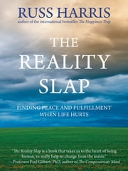 The Reality Slap - Finding Peace and Fulfillment When Life Hurts ebook by Russ Harris