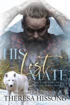 His Lost Mate (The Ward Wolf Pack Novella Series, Book 1) ebook by