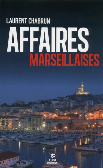 Affaires marseillaises ebook by Laurent CHABRUN