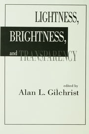 Lightness, Brightness and Transparency ebook by Alan L. Gilchrist