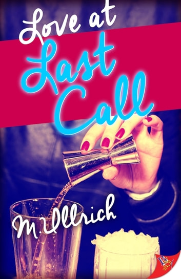 Love at Last Call ebook by M. Ullrich