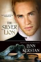 The Silver Lion ebook by Lynn Kerstan