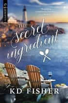 The Secret Ingredient - An LGBTQ Romance ebook by KD Fisher