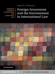Foreign Investment and the Environment in International Law ebook by Jorge E. Viñuales
