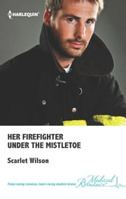 Her Firefighter Under the Mistletoe ebook by Scarlet Wilson