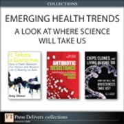 Emerging Health Trends - A Look at Where Science Will Take Us (Collection) ebook by Karl S. Drlica,David S. Perlin,Paul J. H. Schoemaker,Joyce A. Schoemaker,Greg Gibson