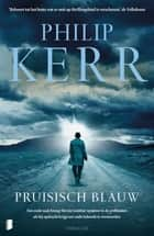 Pruisisch blauw - Deel 12 van de Bernie Gunther thrillers ebook door Philip Kerr, Jan Pott