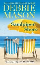 Sandpiper Shore eBook by Debbie Mason
