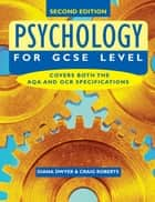 Psychology for GCSE Level ebook by Diana Dwyer, Craig Roberts