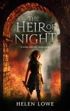 The Heir Of Night - The Wall of Night: Book One ebook by