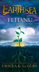 Tehanu - Book Four ebook by Ursula K. Le Guin
