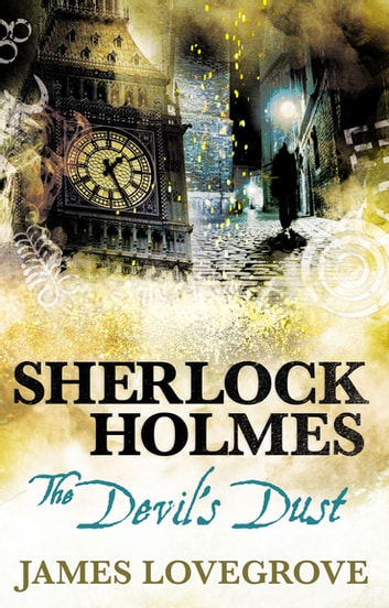 Sherlock Holmes: The Devil's Dust ebook by James Lovegrove