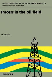 Tracers in the Oil Field ebook by Zemel, B.