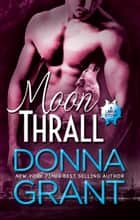 Moon Thrall (LaRue #2) ebook by Donna Grant