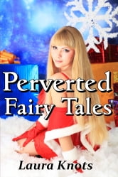 PERVERTED FAIRY TALES ebook by LAURA KNOTS