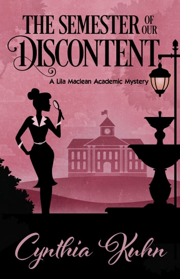 THE SEMESTER OF OUR DISCONTENT ebook by Cynthia Kuhn