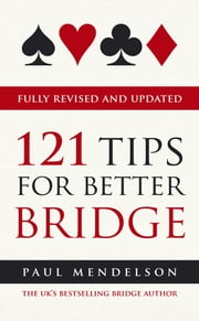 121 Tips for Better Bridge ebook by Paul Mendelson