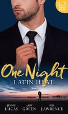 One Night: Latin Heat: Uncovering Her Nine Month Secret / One Night With The Enemy / One Night with Morelli (Mills & Boon M&B) ekitaplar by Jennie Lucas, Abby Green, Kim Lawrence