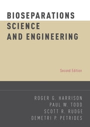Bioseparations Science and Engineering ebook by Roger G. Harrison,Paul W. Todd,Scott R. Rudge,Demetri P. Petrides