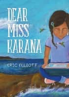 Dear Miss Karana ebook by Eric Elliott