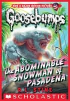 The Abominable Snowman of Pasadena ebook by R.L. Stine