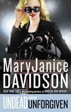 Undead and Unforgiven ebook by MaryJanice Davidson