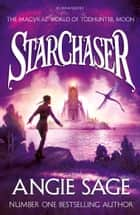 StarChaser - A TodHunter Moon Adventure ebook by Angie Sage
