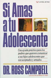 Si amas a tu adolescente ebook by Ross Campbell