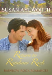 Return to Rainbow Rock - Rainbow Rock Romances ebook by Susan Aylworth