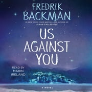 Us Against You - A Novel audiobook by Fredrik Backman