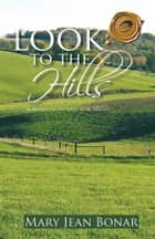 Look to the Hills ebook by Mary Jean Bonar