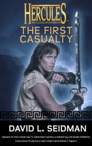 Hercules: The First Casualty - Hercules: The Legendary Journeys ebook by David L. Seidman