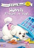 Howie Finds a Hug ebook by Sara Henderson